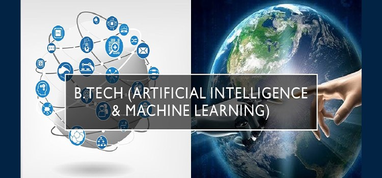 All you should know about B.Tech/BE Computer Science & Engineering (Artificial Intelligence and Machine Learning (AI & ML))