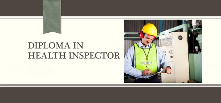 All about diploma in Health Inspector course