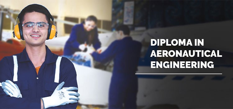Career and Scopes after Diploma in Aeronautical Engineering