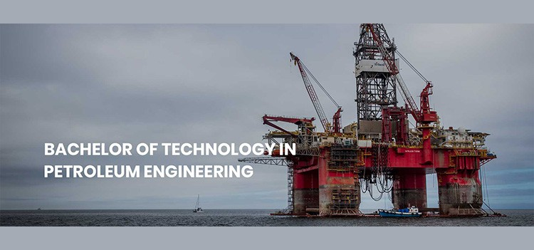 All about B.Tech/BE Petroleum Engineering Course