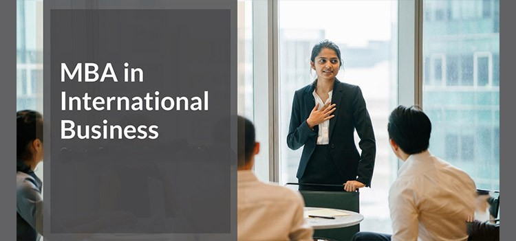 All about MBA International Business Course