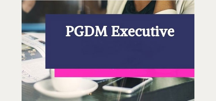 All about Executive PGDM Course