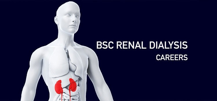What makes B.Sc Renal Dialysis technology a good career?